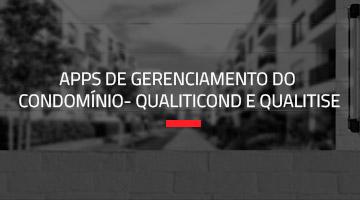 APPS DE GERENCIAMENTO DO CONDOMÍNIO- QUALITICOND E QUALITISE